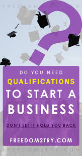 graphic design online qualification what qualifications do you need to start a business college and