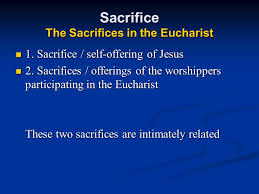 the eucharist 4 the eucharist as sacrifice sacrifice meaning