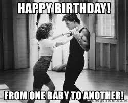 Happy Birthday Meme Dirty - dirty dancing happy birthday meme mne vse pohuj