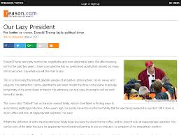 our lazy president donald j trump u2013 reason com u2013 istp dad