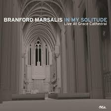 top 50 louisiana album releases of 2014 branford marsalis in my solitude live at grace cathedral album cover offbeat