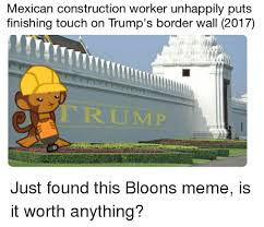 Meme Construction - mexican construction worker unhappily puts finishing touch on
