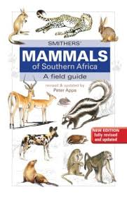 Smithers' Mammals of Southern Africa: A Field Guide