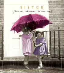sister friends whatever the weather love unlimited sister birthday