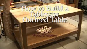 30 how to build a tablesaw outfeed table youtube