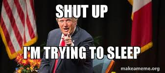 Meme Shut Up - shut up i m trying to sleep make a meme