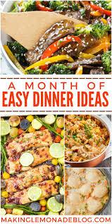 Dinner Easy Ideas A Month Of Easy Dinner Ideas Making Lemonade