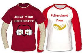 polterabend geschenkideen individuelle shirts für polterabend jungesellen und