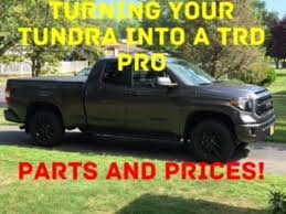 toyota tundra trd accessories turning a toyota tundra into a trd pro here s the parts and