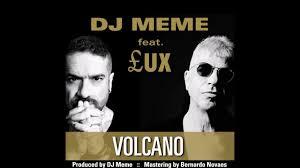 Dj Meme - dj meme feat ux volcano youtube