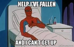 Help I Ve Fallen Meme - help i ve fallen and i can t get up spiderman cancer make a meme