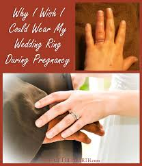 why i wish i could wear my wedding ring during pregnancy