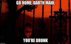 Darth Maul Meme - go home darth maul discovered by yulia chelukhova