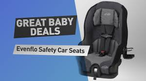 evenflo safety car seats save up to 50 on evenflo safety car