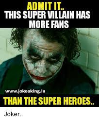 Villain Meme - admit it this super villain has more fans wwwjokesking in than the