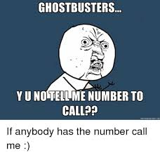 Yu No Meme Generator - ghostbusters yuno number to call memegenerator net if anybody has