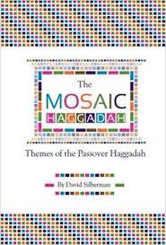 modern haggadah the mosaic haggadah themes of the passover haggadah david