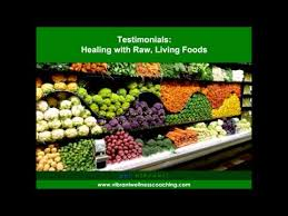testimonials healing with raw living foods youtube