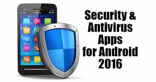 best security app for android best 5 free security antivirus apps for android 2016