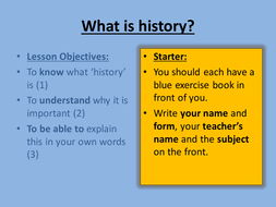 ks3 introduction to history lesson by arose90 teaching