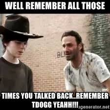 T Dogg Walking Dead Meme - dad they have a vaccine carl those things are dangerous rick