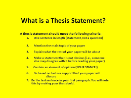 What is a Thesis Statement A thesis statement should meet the following criteria