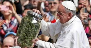 Pope Meme - the pope with the jug from the ground cannabis pope francis