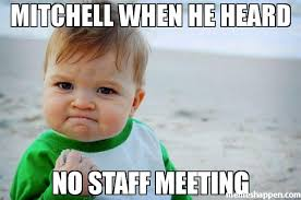 Mitchell Meme - mitchell when he heard no staff meeting meme success kid