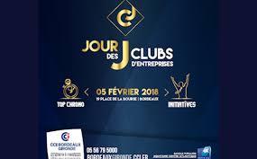 chambre de commerce et d industrie bordeaux jour j des clubs d entreprises le 5 février 2018 à la cci bordeaux