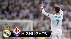 real madrid vs fiorentina 2 1 all goals u0026 extended highlights