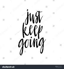 keep going quote pics just keep going lettering quote card stock vector 605174975