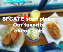 our favorite cheap eats in the bay area sfgate
