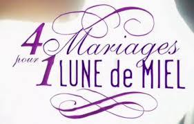 quatre mariages pour une lune de miel replay 4 mariages pour 1 lune de miel 14 aout 2017 en vidéo replay