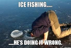 Ice Fishing Meme - how to go ice fishing fishing memes pinterest ice fishing