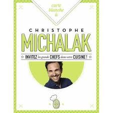 livre de cuisine michalak carte blanche à christophe michalak achat vente livre christophe