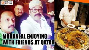 thanksgiving with friends mohanlal enjoying with friends at qatar pulimurugan