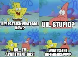 Patrick Meme Generator - meme creator hey patrick what am i now no i m apartment 802