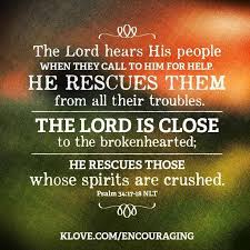 quotes the lord is near the broken hearted and crushed in spirit
