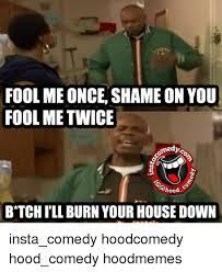 Shame On You Meme - fool meonceshame on you fool me twice omedys btchill burn your