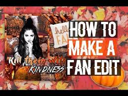 how to make fan edits download video how to make a really good fan page edit