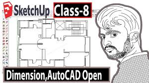 tutorial sketchup autocad sketchup bangla tutorial class 8 dimension and autocad file open