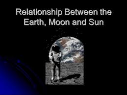 relationship between the earth moon and sun ppt
