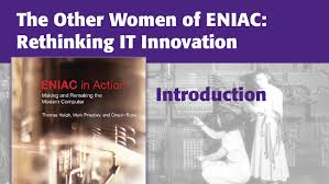 Eniac Ieeetv History Intro The Other Women Of Eniac Rethinking It
