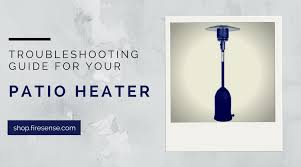 Patio Heater With Light Patio Heater Troubleshooting Guide
