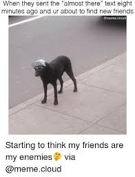 Funny Friend Meme - 25 best memes about new friend meme new friend memes