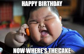 Happy Bday Memes - birthday meme funny pics happy birthday now wheres the cake 1