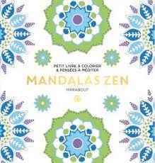 Le petit livre de coloriage  mandalas zen  Editions Marabout