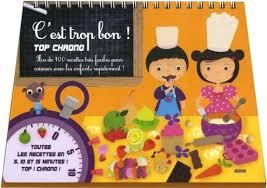 livre cuisine pour enfant livre de cuisine pour enfant cuisine top chrono cuisine definition