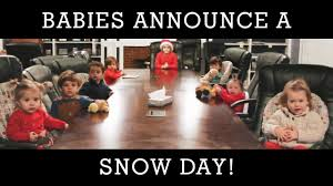 Baby Announcement Meme - baby snow day council ch ch 2017 snow day announcement youtube