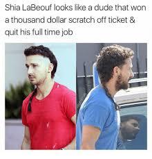 Shia Labeouf Meme - shia labeouf looks like a dude that won a thousand dollar scratch